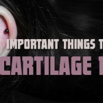 Important Things to Know Before You Get a Cartilage Piercing