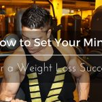 How to Set Your Mind for a Weight Loss Success?