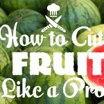 Infographic: How to Cut 7 Fruits Like a Pro