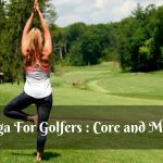 Yoga for Golfers:  Core and More