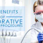 The Benefits of Restorative Dentistry Procedures