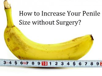 Increase Your Penile Size without Surgery