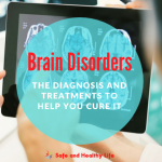 Brain Disorders: The Diagnosis and Treatments to Help You Cure It
