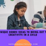 7 Unique Hobby Ideas To Bring Out The Creativity In A Child