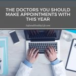 The Doctors You Should Make Appointments with This Year