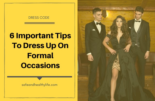 Dress Up On Formal Occasions