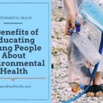 7 Benefits of Educating Young People About Environmental Health