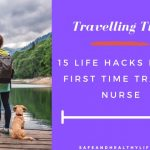 15 Life Hacks For a First Time Travel Nurse