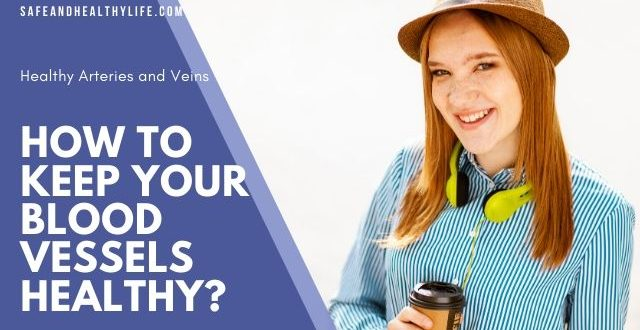 Keep Your Blood Vessels Healthy (Featured Image)