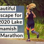 A Beautiful Landscape for the 2020 Lake Sammamish Half Marathon