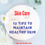 12 Tips to Maintain Healthy Skin