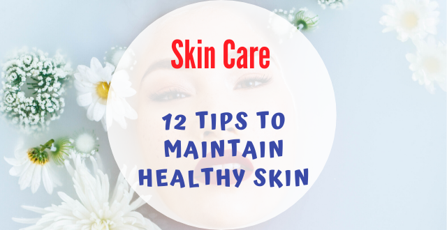 Maintain Healthy Skin