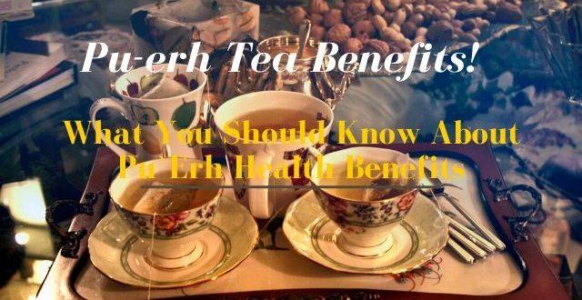 Pu-erh Tea Benefilts
