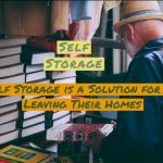 Why Self Storage is a Solution for Seniors Leaving Their Homes