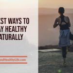 5 Best Ways to Stay Healthy Naturally