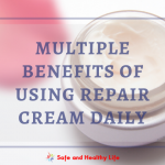 Amazing Benefits of Using Repair Cream Daily