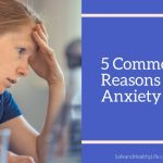 5 Common Reasons For Anxiety