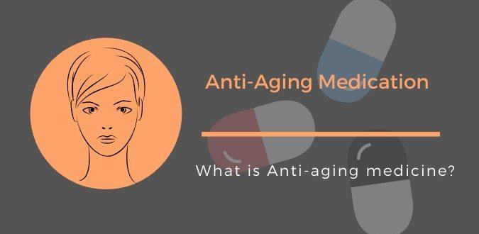 Anti-Aging Medication