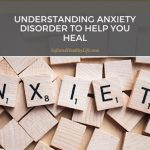 Understanding Anxiety Disorder to Help You Heal