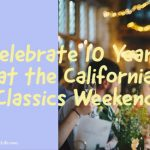 Celebrate 10 Years at the California Classics Weekend