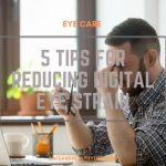 5 Tips for Reducing Digital Eye Strain
