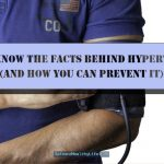 Get to Know the Facts Behind Hypertension (And How You Can Prevent It)