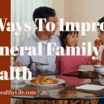 5 Ways To Improve General Family Health