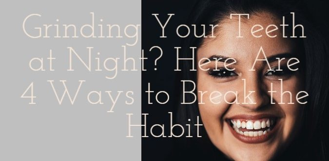 Grinding Your Teeth at Night