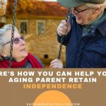 Here's How You Can Help Your Aging Parent Retain Independence