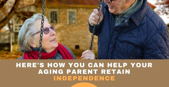Help Your Aging Parent Retain Independence