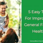 5 Easy Tips For Improving General Family Health