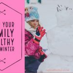 Keep Your Family Healthy This Winter!