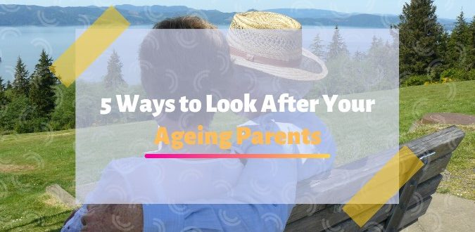 Look After Your Ageing Parents