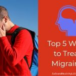 Top 5 Ways to Treat Migraine