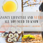 Pregnancy Lifestyle and Nutrition: All You Need To Know
