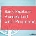 Risk Factors Associated with Pregnancy