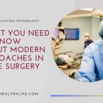What You Need to Know About Modern Approaches in Spine Surgery