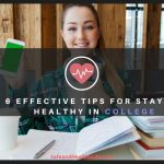 6 Effective Tips for Staying Healthy in College