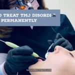 How to Treat TMJ Disorder Permanently