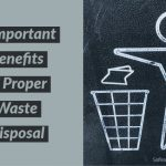 4 Important Benefits of Proper Waste Disposal