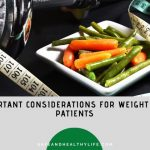 Important Considerations For Weight Loss Patients