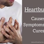 Heartburn - Causes, Symptoms, and Cures