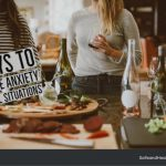 4 Ways to Minimise Anxiety in Social Situations
