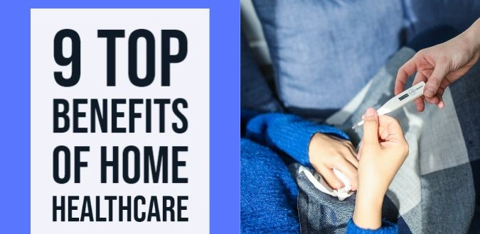 Benefits Of Home Healthcare