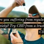 Are you suffering from regular stress & anxiety? Try CBD from a trustworthy CBD shop