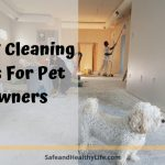 Top 7 Cleaning Tips For Pet Owners