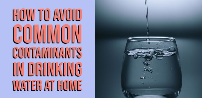 Contaminants in Drinking Water At Home