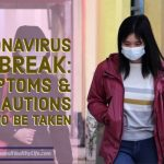 Coronavirus Outbreak: Symptoms & Precautions Need To Be Taken