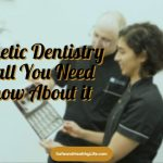 Cosmetic Dentistry and all You Need to Know About it