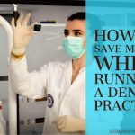 How to Save Money While Running a Dental Practice